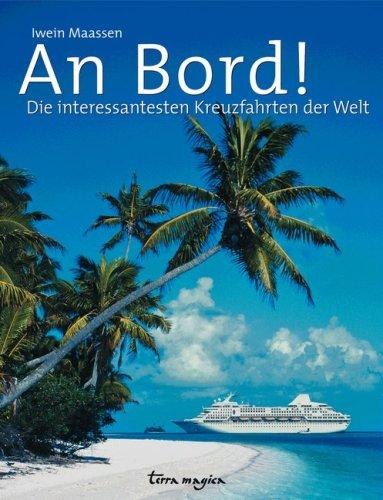 9783724310037: An Bord!: Die interessantesten Kreuzfahrten der Welt