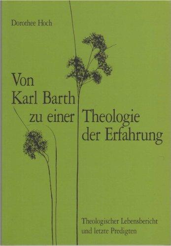 9783724508052: Von Karl Barth zu einer Theologie der Erfahrung: Theologischer Lebensbericht und letzte Predigten