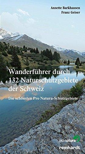 9783724509585: Wanderführer durch 132 Naturschutzgebiete der Schweiz: Die schönsten Pro Natura Schutzgebiete