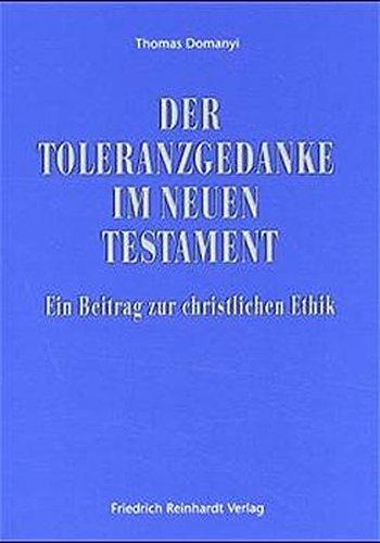 Der Toleranzgedanke im Neuen Testament: Thomas Domanyi