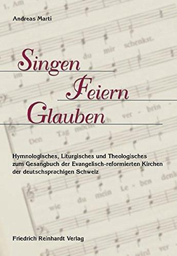 Singen - Feiern - Glauben: Andreas Marti