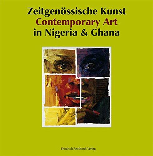 Zeitgenössische Kunst in Nigeria & Ghana /Contemporary Art in Nigeria & Ghana: ...