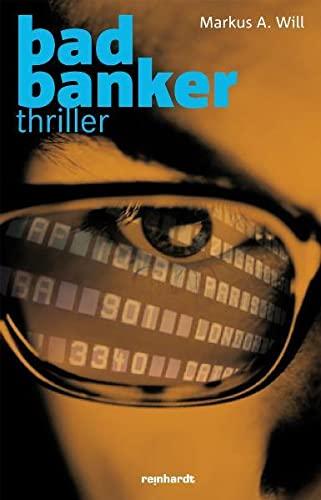 bad banker: Thriller (Hardback) - Markus A. Will