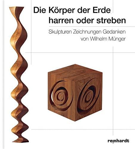 Die Körper der Erde harren oder streben: Wilhelm Münger