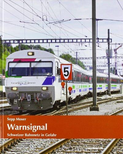 Warnsignal - Das Schweizer Bahnnetz in Gefahr: Sepp Moser