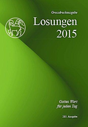 Die Losungen 2015 - Schweiz / Die Losungen 2015: Grossdruckausgabe: n/a