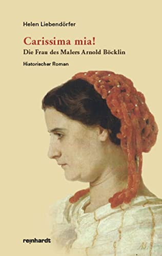 9783724520191: Carissima mia!: Die Frau des Malers Arnold Böcklin