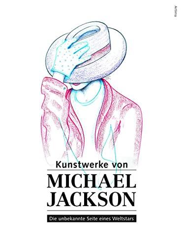9783724520900: Kunstwerke von Michael Jackson: Die unbekannte Seite eines Weltstars
