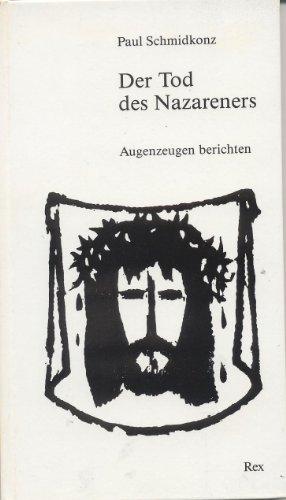 9783725205189: Der Tod des Nazareners: Augenzeugen berichten