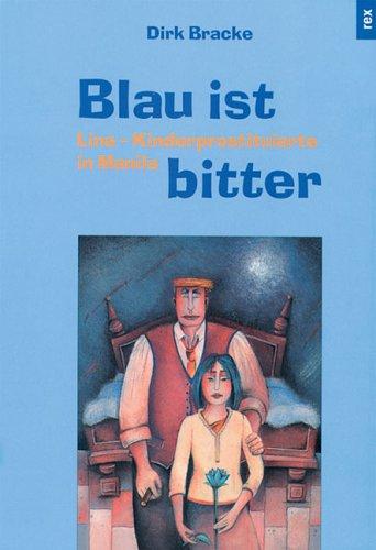 9783725206155: Blau ist bitter. Lina - Kinderprostituierte in Manila. ( Ab 14 J.)