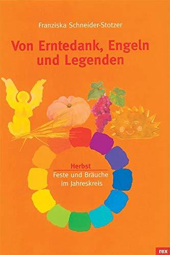 9783725206896: Von Erntedank, Engeln und Legenden: Herbst. Feste und Bräuche im Jahreskreis