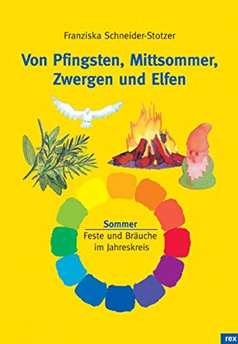 9783725206964: Von Pfingsten, Mittsommer, Zwergen und Elfen: Feste und Bräuche im Jahreskreis. Sommer