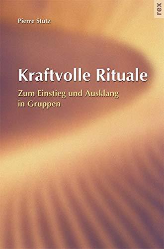 9783725207091: Kraftvolle Rituale: Zum Einstieg und Ausklang in Gruppen