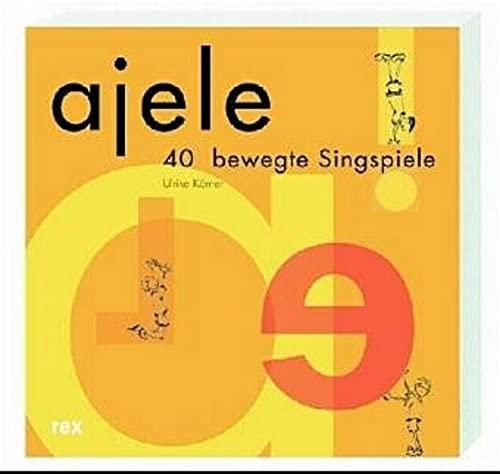 9783725207879: Ajele: 40 bewegte Singspiele