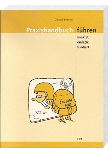 9783725208043: Praxishandbuch Führen: Konkret, einfach, fundiert