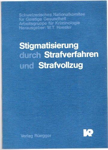 9783725301270: Stigmatisierung durch Strafverfahren und Strafvollzug