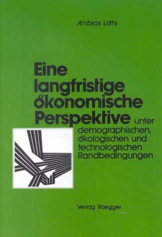 Eine Langfristige Konomische Perspektive Unter Demographischen, Kologischen Und Technologischen ...