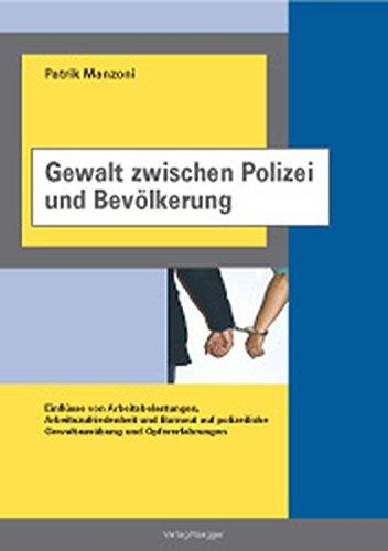 9783725307494: Gewalt zwischen Polizei und Bevölkerung: Einflüsse von Arbeitsbelastungen, Arbeitszufriedenheit und Burnout auf polizeiliche Gewaltausübung und Opfererfahrung