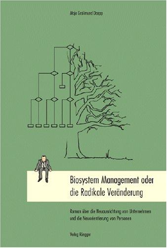 9783725308262: Biosystem Management oder die radikale Veränderung