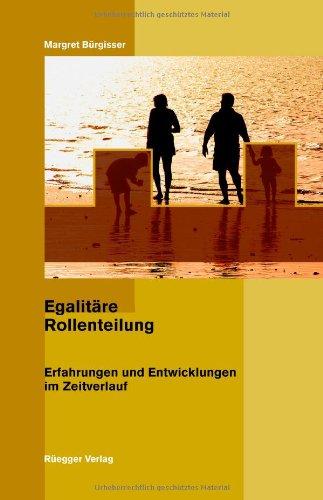 9783725308569: Egalitäre Rollenteilung: Erfahrungen und Entwicklungen im Zeitverlauf by Bürg...