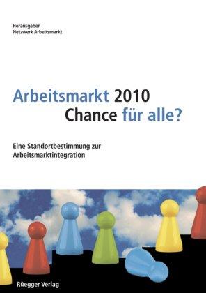 9783725308699: Arbeitsmarkt 2010 - Chance für alle?