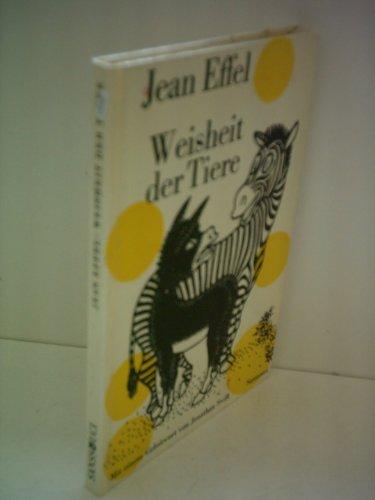 Weisheit der Tiere: Effel, Jean