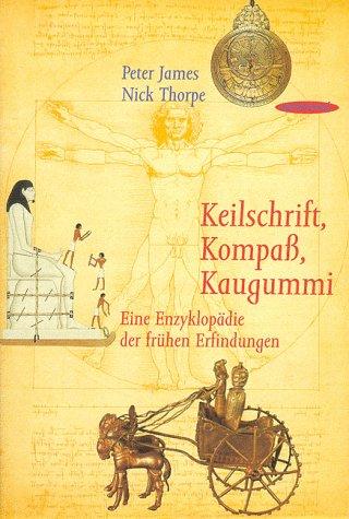 9783725411337: Keilschrift, Kompaß, Kaugummi. Eine Enzyklopädie der frühen Erfindungen.