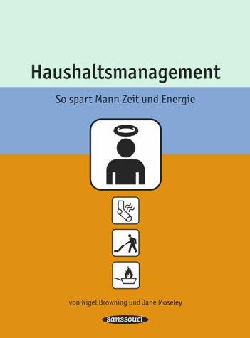 9783725413287: Haushaltsmanagement. So spart Mann Zeit und Energie