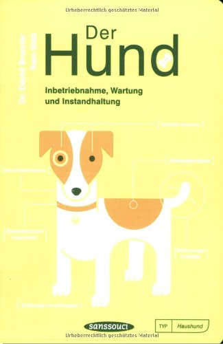 9783725413713: Der Hund. Inbetriebnahme, Wartung und Instandhaltung