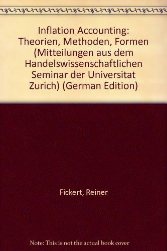 Inflation Accounting. Theorien - Methoden - Formen: Fickert, Reiner: