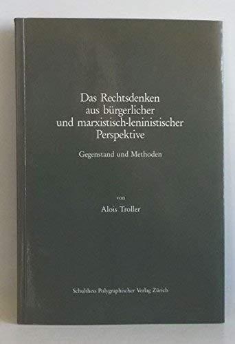 Das Rechtsdenken aus bürgerlicher und marxistisch-leninistischer Perspektive. Gegenstand und ...
