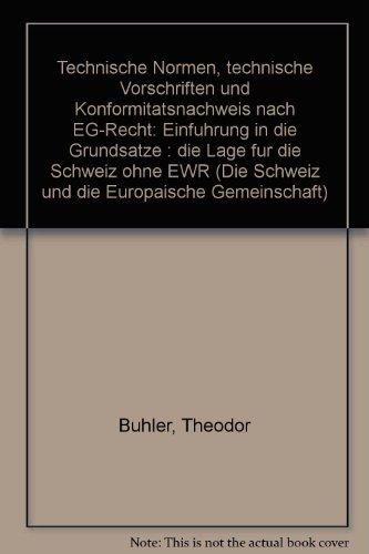 Technische Normen, Technische Vorschriften Und Konformitatsnachweis Nach EG-Recht: Einfuhrung in ...