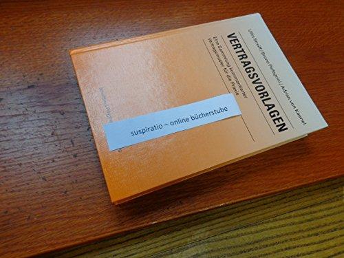 Vertragsvorlagen Eine Sammlung Kommentierter Vertragsmuster Für Die