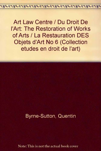 Restauration des objets d'art (la) - the restoration of works of art - coll. art-law centre du dr...
