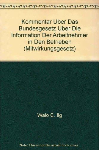 9783725537297: Kommentar über das Bundesgesetz über die Information der Arbeitnehmer in den Betrieben (Mitwirkungsgesetz) (Livre en allemand)