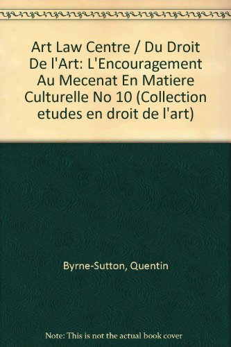 Encouragement au mecenat en matiere cuturelle (l) - coll. art-law centre du droit de l'art 10