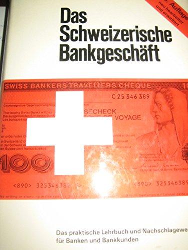 9783725546862: Das Schweizerische Bankgeschäft: Das praktische Lehrbuch und Nachschlagewerk