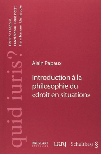 introduction a la philosophie du droit en situation: Alain Papaux