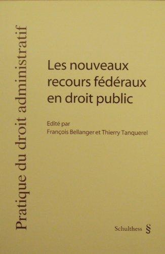 Les nouveaux recours fédéraux en droit public: Journée de droit administratif 2006