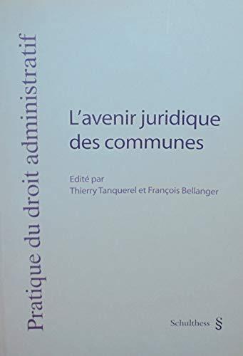 L'avenir juridique des communes: Journée de droit administratif 2007 (Pratique du droit ...