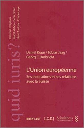 """""""l'Union européenne ; ses institutions et ses relations avec la Suisse"""""""