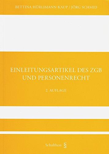 9783725561186: Einleitungsartikel des ZGB und Personenrecht by Hürlimann-Kaup, Bettina; Schm...