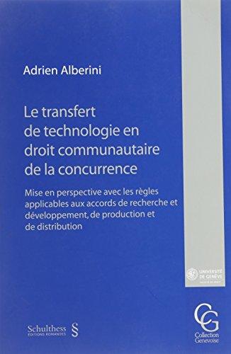 Transfert de Technologie en Droit Communautaire de la Concurrence. (le)