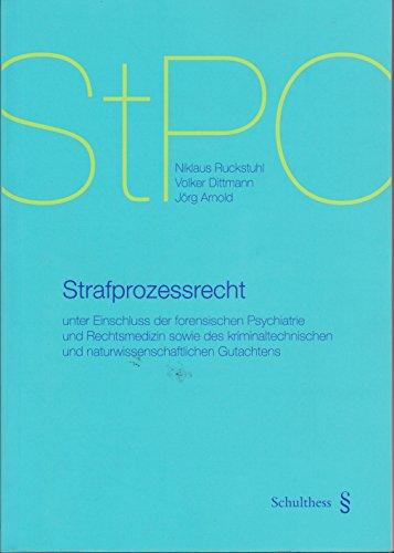 Strafprozessrecht: unter Einschluss der forensischen Psychiatrie und: Niklaus Ruckstuhl (Autor),