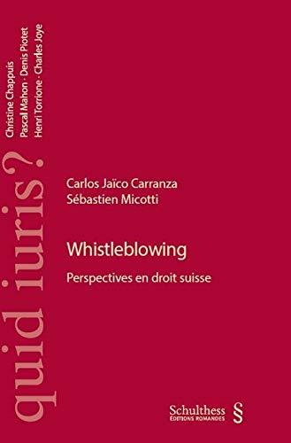 Whistleblowing. Perspectives en droit suisse: Carlos Ja�co Carranza, S�bastien Micotti