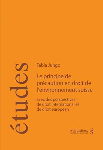 Principe de précaution en droit de l'environnement Suisse : Avec des perpectives de ...
