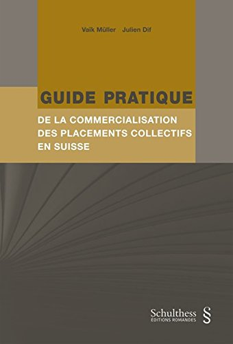 9783725566068: Guide Pratique de la Commercialisation des Placements Collectifs en Suisse