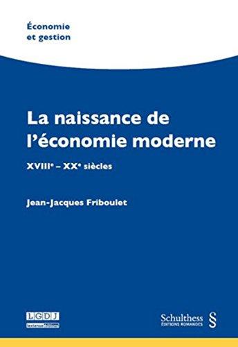 9783725570621: La naissance de l'économie moderne : XVIII-XXe siècles