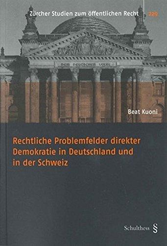 9783725573165: Rechtliche Problemfelder direkter Demokratie in Deutschland und in der Schweiz (Zürcher Studien zum öffentlichen Recht)