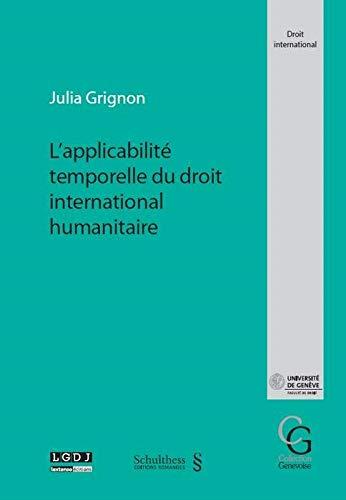 Applicabilite Temporelle du Droit International Humanitaire (l')